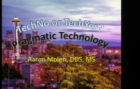 2017 AAO Winter Conf - Tech NO or Tech YES: Pragmatic Technology in the Modern Orthodontic Office