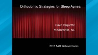 2017 Webinar - Orthodontic Strategies for Sleep Apnea