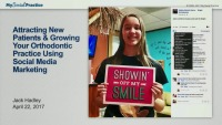 2017 AAO Annual Session - Attract New Patients and Grow Your Orthodontic Practice Using Social Media Marketing