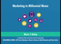 2017 AAO Annual Session - Millennial Moms: 202 Facts Marketers Need to Know